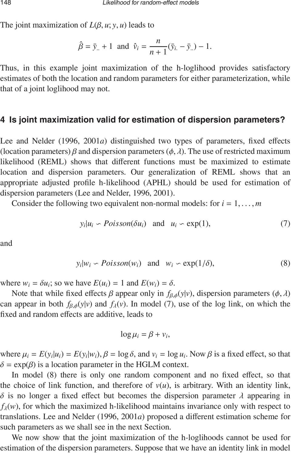 not. 4 Is joint maximization valid for estimation of dispersion parameters?