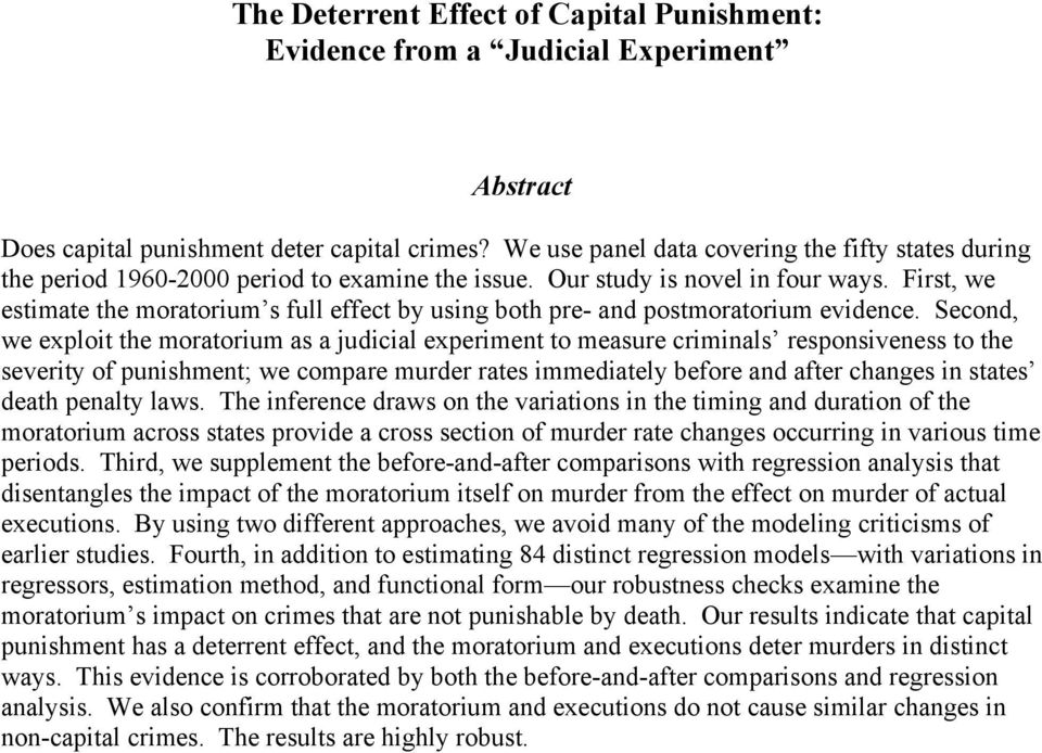 First, we estimate the moratorium s full effect by using both pre- and postmoratorium evidence.