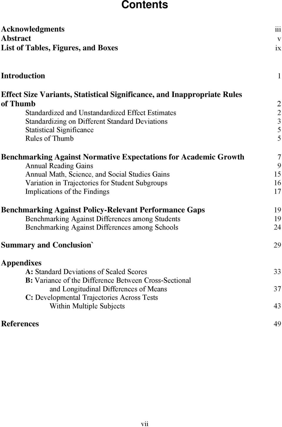 nnual Math, Science, and Social Studies Gains 5 iation in Trajectories for Student Subgroups 6 Implications of the Findings 7 Benchmarking gainst Policy-Relevant Performance Gaps 9 Benchmarking