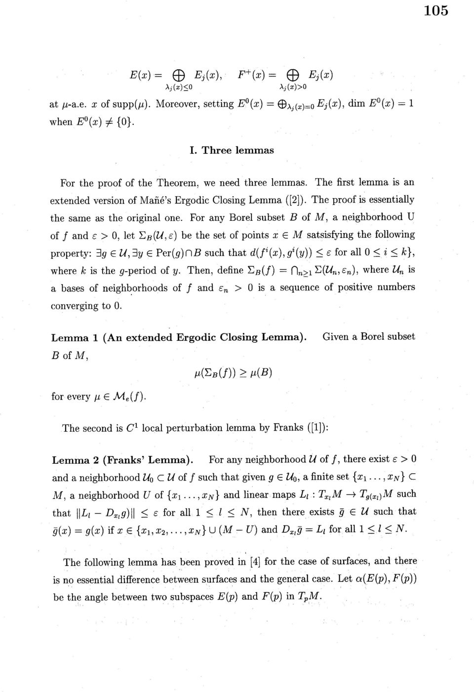 extended version of $\mathrm{m}\mathrm{a}\tilde{\mathrm{n}}\acute{\mathrm{e}} Ergodic Closing Lemma ([2]) The proof is essentially the same as the original one For any Borel subset $B$ of $M$, a
