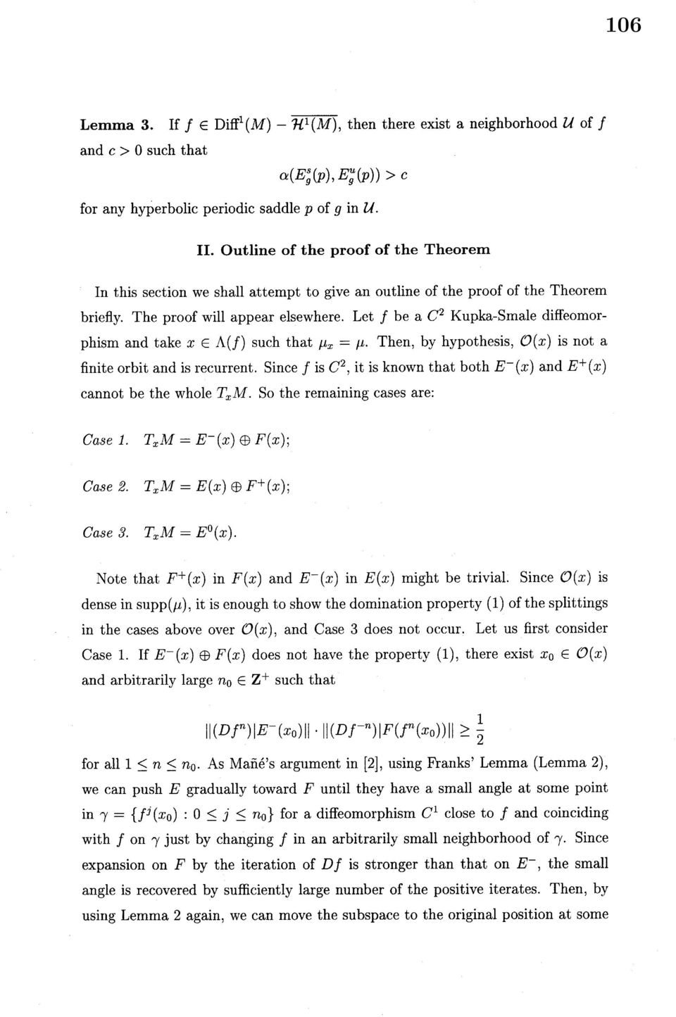 briefly The proof will appear elsewhere Let be a Kupka-Smale diffeomorphism and take such that $x\in\lambda(f)$ $\mathcal{o}(x)$ $f$ $C^{2}$ $\mu_{x}=\mu$ Then, by hypothesis, is not a finite orbit
