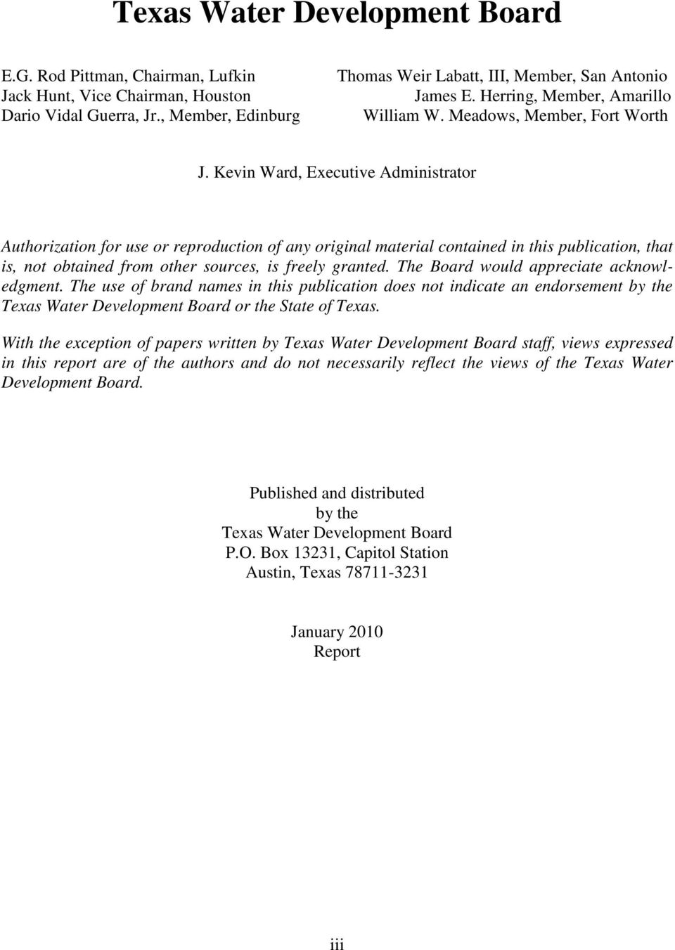 Kevin Ward, Executive Administrator Authorization for use or reproduction of any original material contained in this publication, that is, not obtained from other sources, is freely granted.