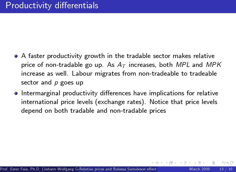 Labour migrates from non-tradeable to tradeable sector and p goes up Intermarginal productivity di erences have