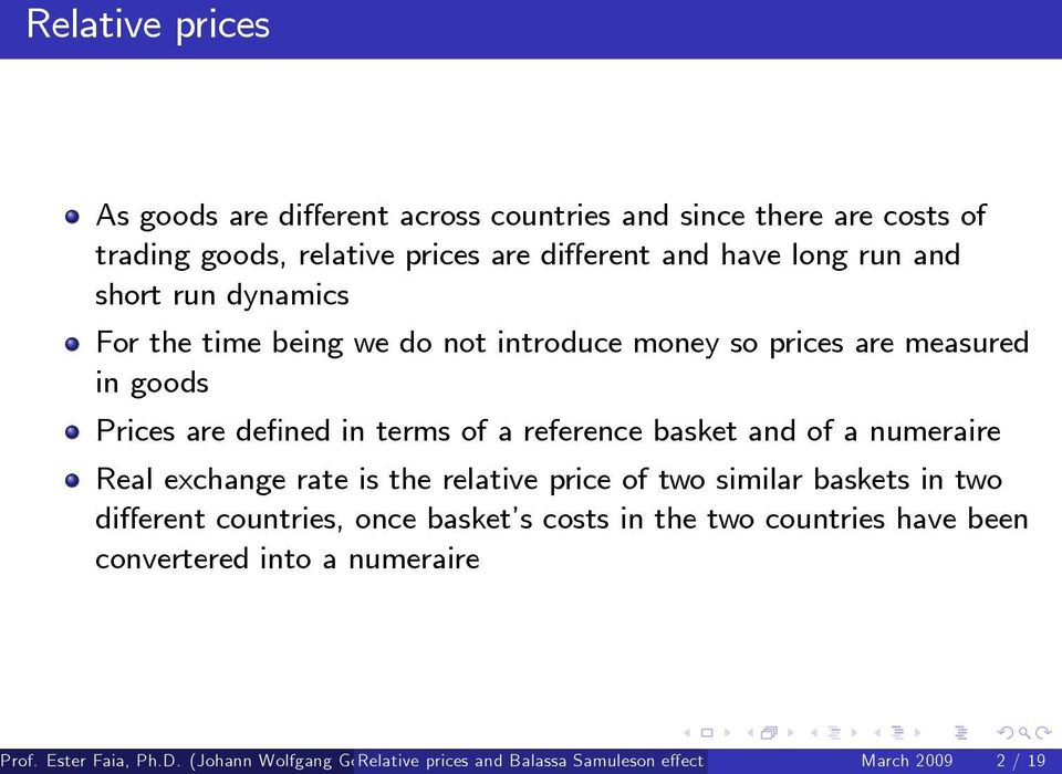 de ned in terms of a reference basket and of a numeraire Real exchange rate is the relative price of two similar baskets in two
