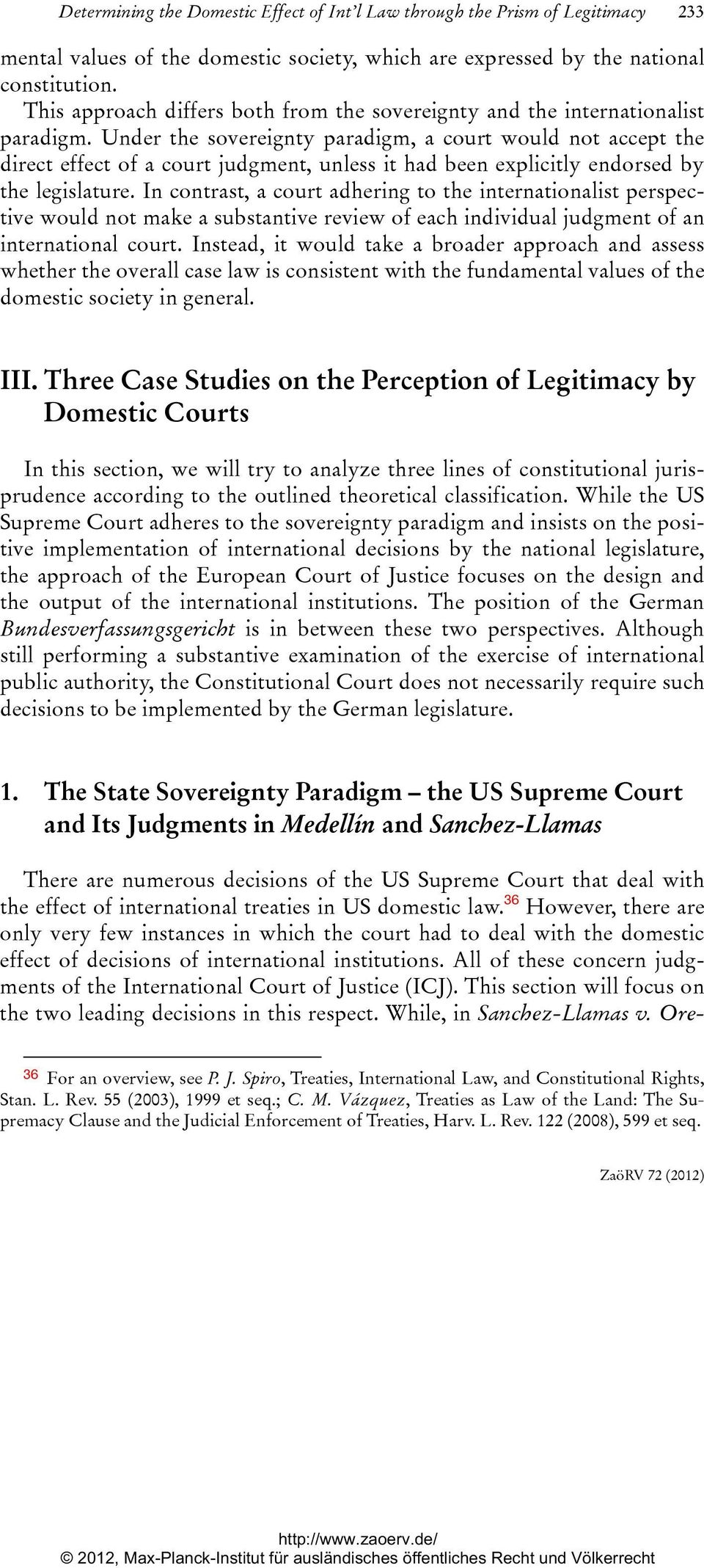 Under the sovereignty paradigm, a court would not accept the direct effect of a court judgment, unless it had been explicitly endorsed by the legislature.