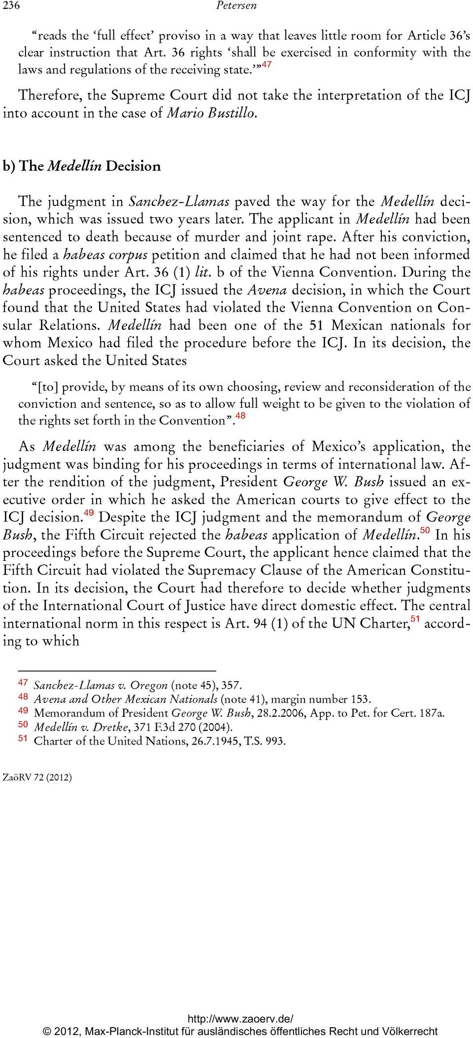 47 Therefore, the Supreme Court did not take the interpretation of the ICJ into account in the case of Mario Bustillo.