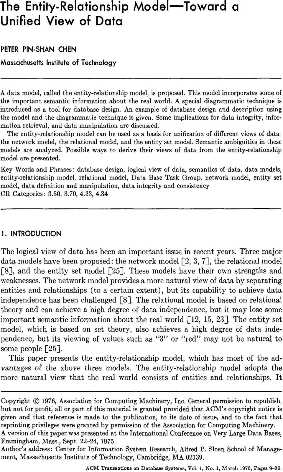 An example of database design and description using the model and the diagrammatic technique is given. Some implications for data integrity, information retrieval, and data manipulation are discussed.