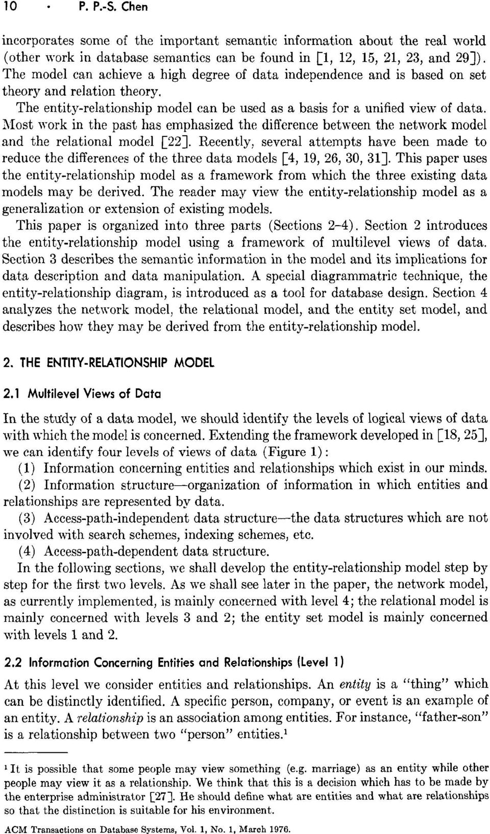 Most vork in the past has emphasized the difference between the network model and the relational model [22].