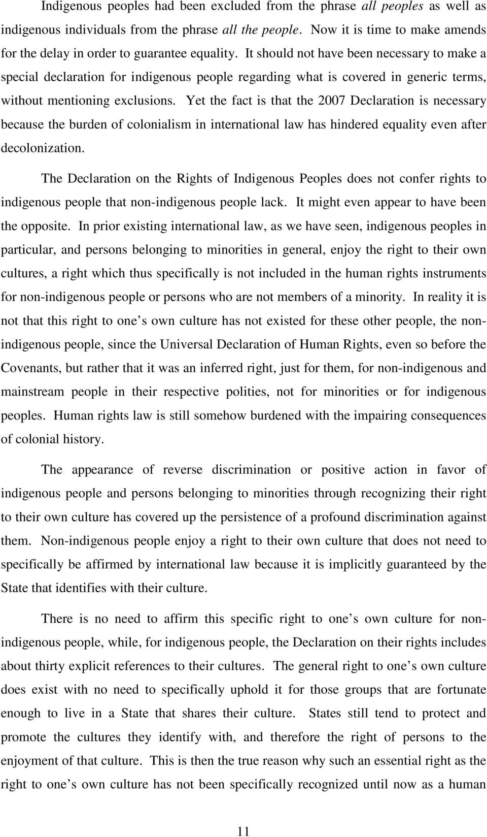 It should not have been necessary to make a special declaration for indigenous people regarding what is covered in generic terms, without mentioning exclusions.