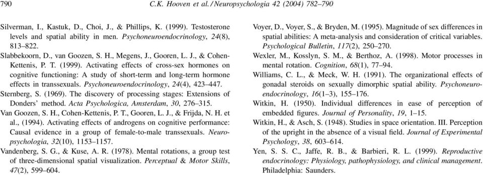 Activating effects of cross-sex hormones on cognitive functioning: A study of short-term and long-term hormone effects in transsexuals. Psychoneuroendocrinology, 24(4), 423 447. Sternberg, S. (1969).