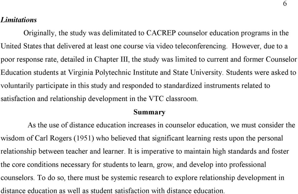 Students were asked to voluntarily participate in this study and responded to standardized instruments related to satisfaction and relationship development in the VTC classroom.