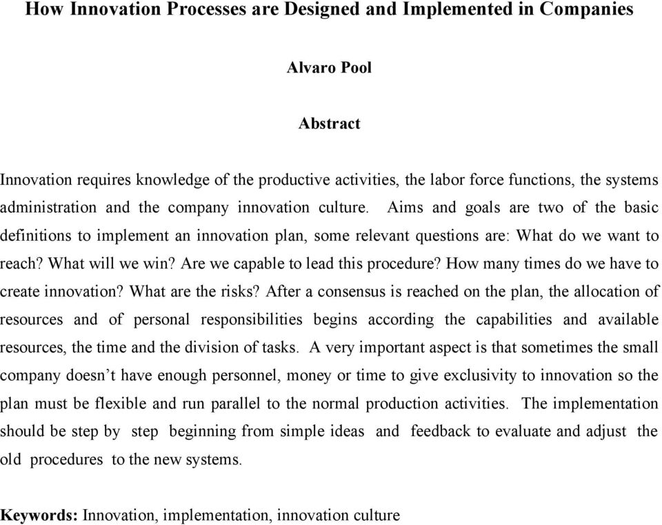 Are we capable to lead this procedure? How many times do we have to create innovation? What are the risks?