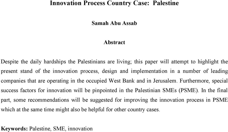 Jerusalem. Furthermore, special success factors for innovation will be pinpointed in the Palestinian SMEs (PSME).