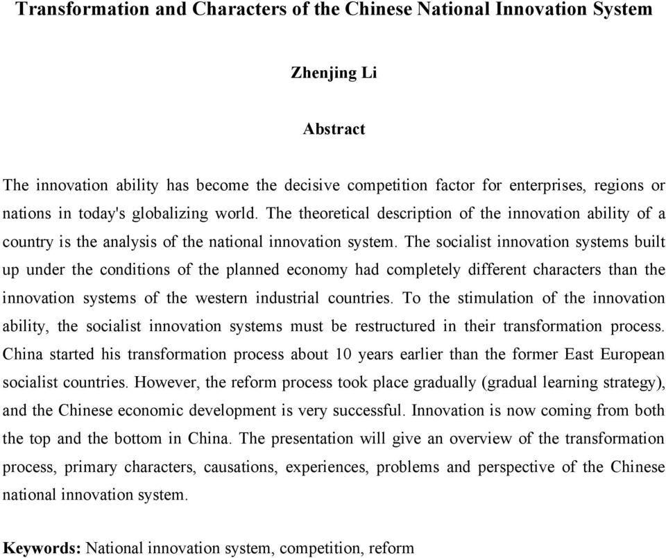 The socialist innovation systems built up under the conditions of the planned economy had completely different characters than the innovation systems of the western industrial countries.