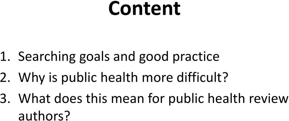 Why is public health more difficult?
