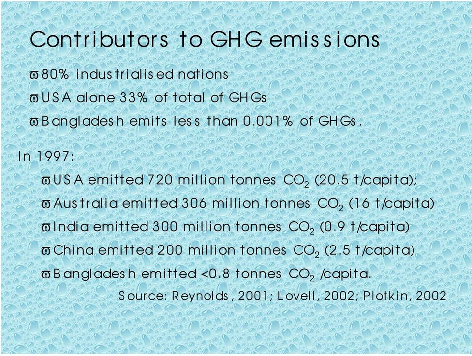 5 t/capita); ϖ Aus tr alia emi tted 306 million tonnes CO 2 (16 t/capita) ϖ I ndia emi tted 300 million tonnes CO 2 (0.