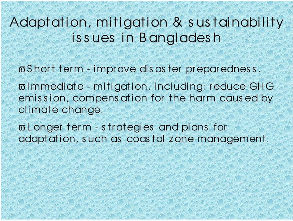 ϖ I mmediate - mitigation, including: reduce GHG emission, compens ation for
