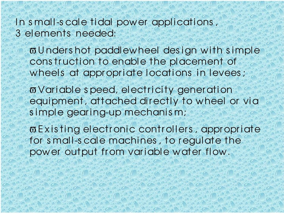 electricity generation equipment, attached di r ectly to wheel or via s imple gearing-up mechani s m; ϖ E x is