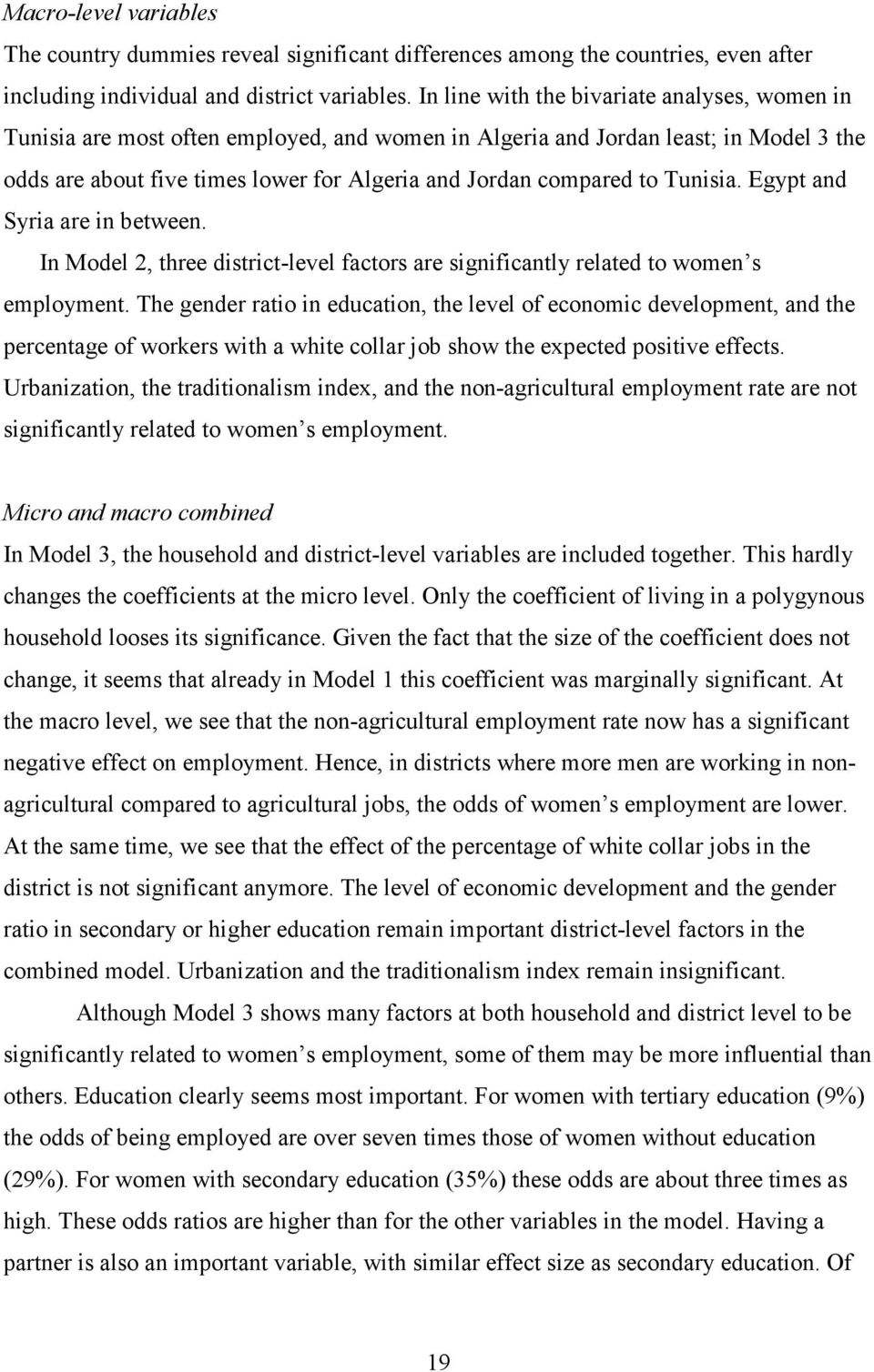 Tunisia. Egypt and Syria are in between. In Model 2, three district-level factors are significantly related to women s employment.