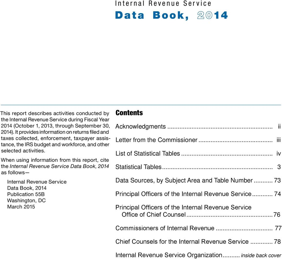 When using information from this report, cite the Internal Revenue Service Data Book, 2014 as follows Internal Revenue Service Data Book, 2014 Publication 55B Washington, DC March 2015 Contents