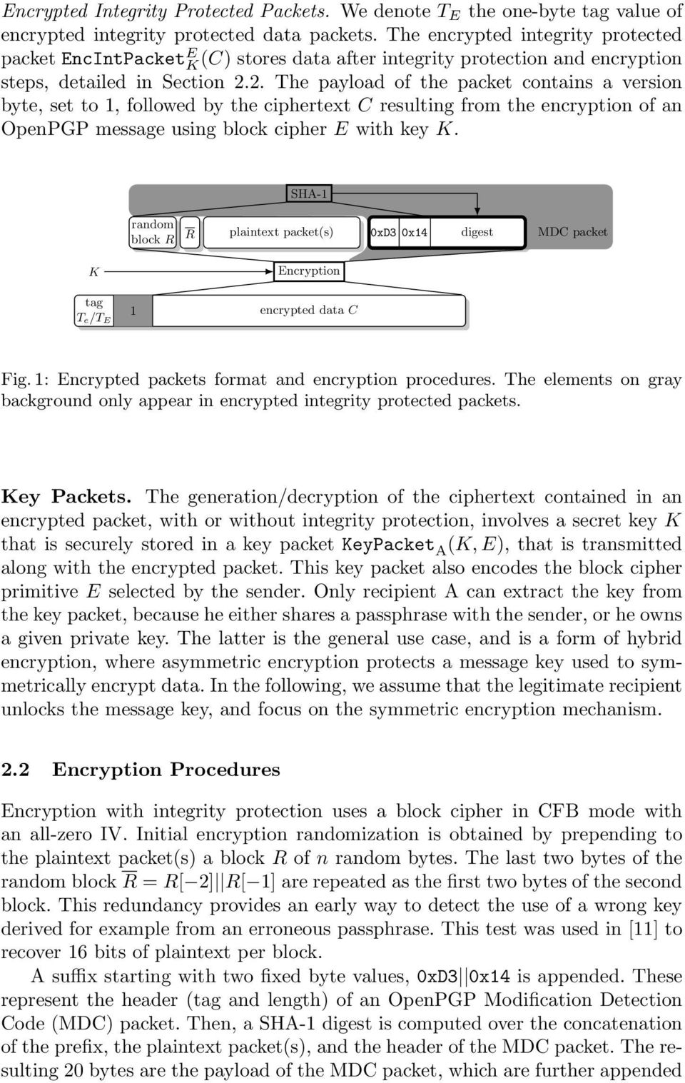 2. The payload of the packet contains a version byte, set to 1, followed by the ciphertext C resulting from the encryption of an OpenPGP message using block cipher E with key K.
