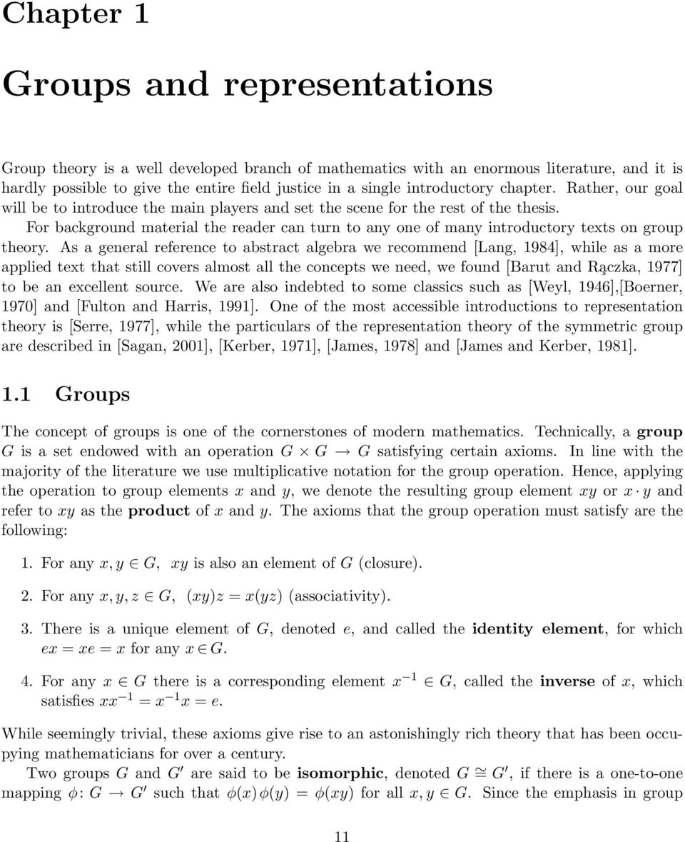 For background material the reader can turn to any one of many introductory texts on group theory.