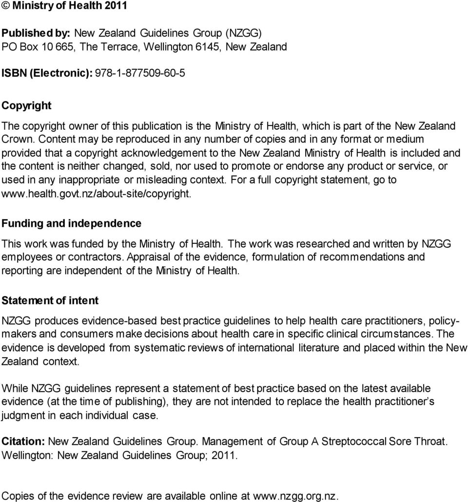 Content may be reproduced in any number of copies and in any format or medium provided that a copyright acknowledgement to the New Zealand Ministry of Health is included and the content is neither