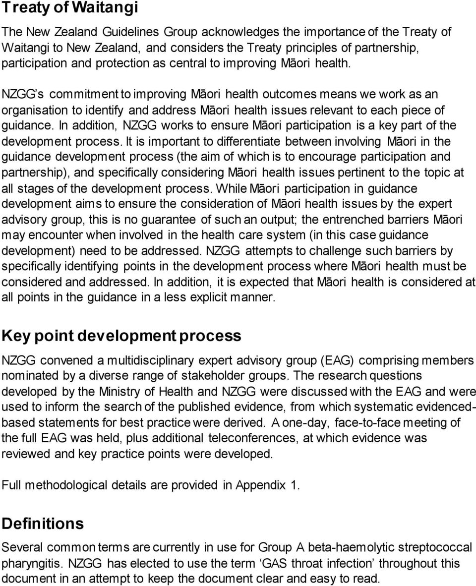 NZGG s commitment to improving Māori health outcomes means we work as an organisation to identify and address Māori health issues relevant to each piece of guidance.