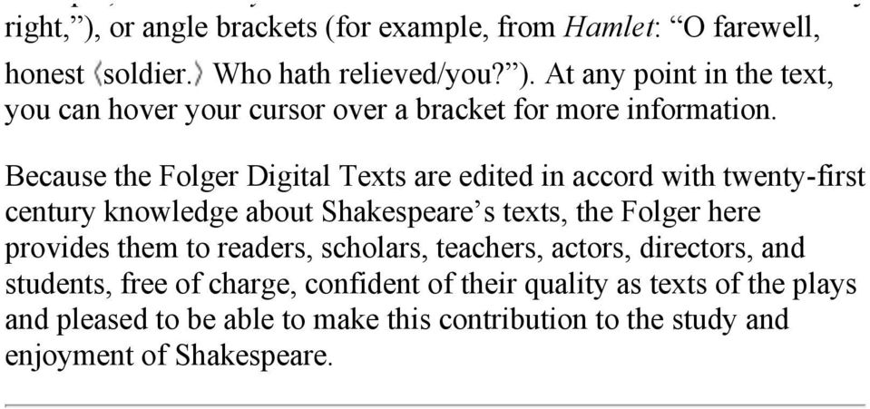 them to readers, scholars, teachers, actors, directors, and students, free of charge, confident of their quality as texts of the plays and
