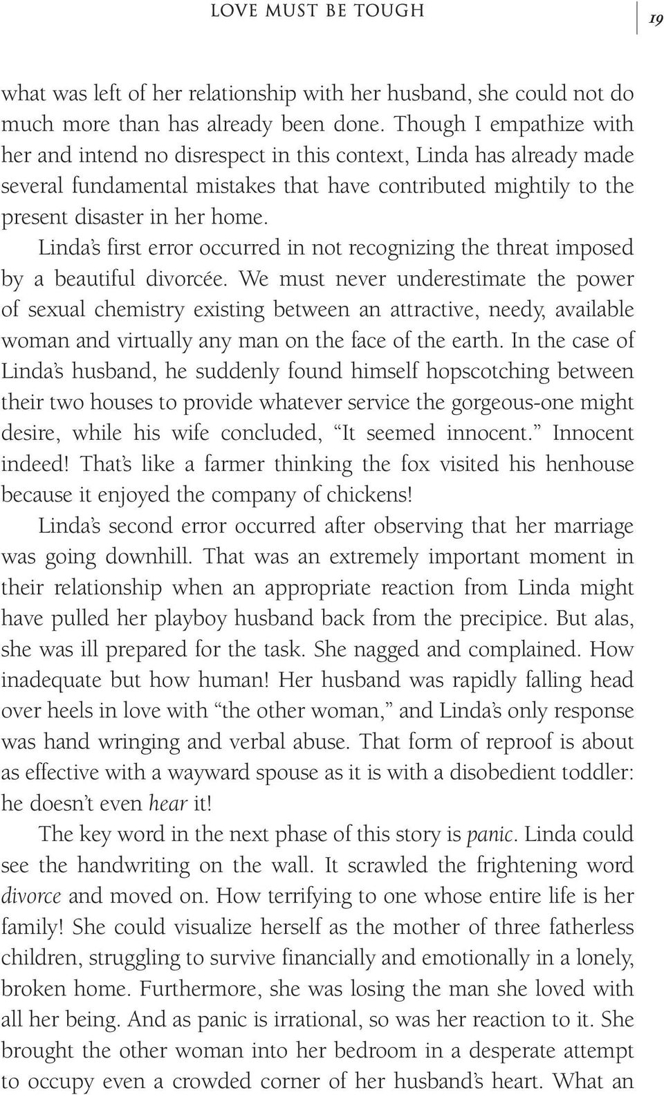 Linda s first error occurred in not recognizing the threat imposed by a beautiful divorcée.