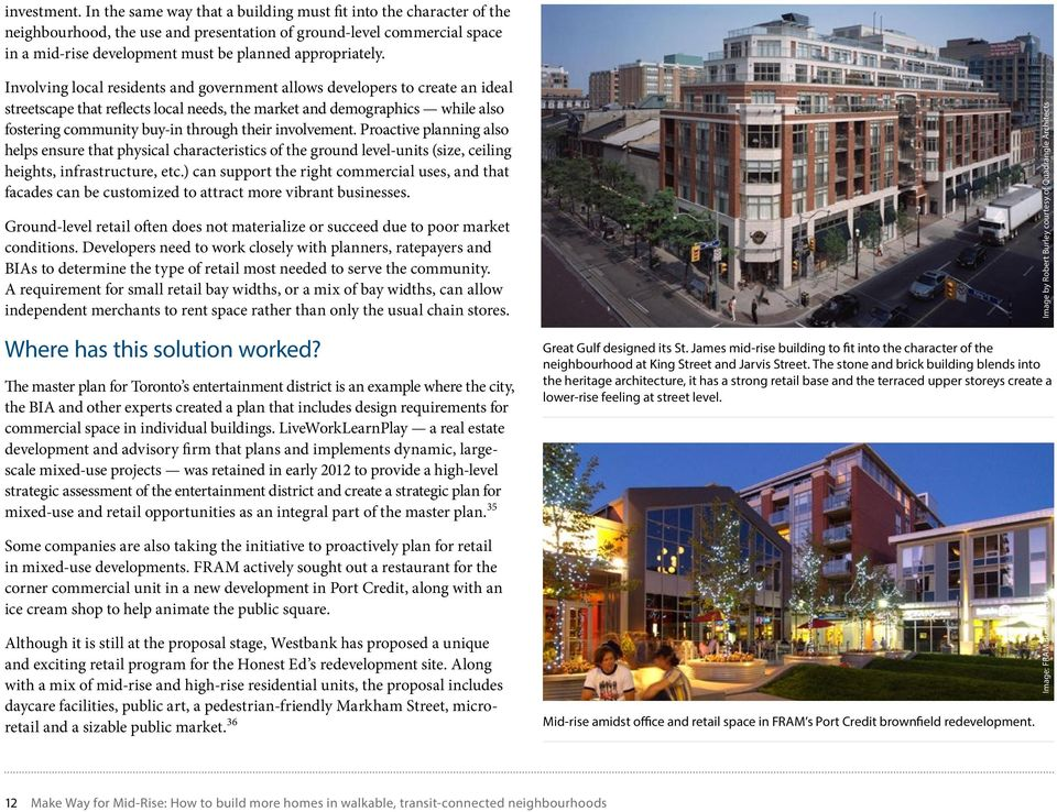 Involving local residents and government allows developers to create an ideal streetscape that reflects local needs, the market and demographics while also fostering community buy-in through their