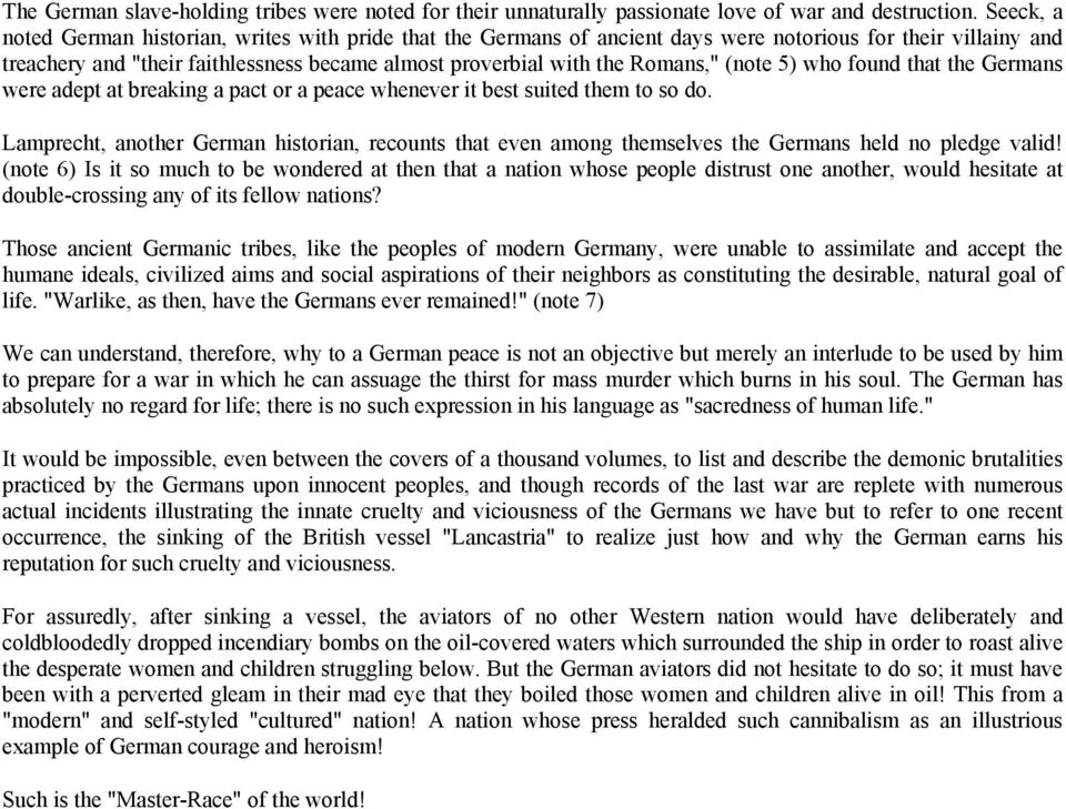 (note 5) who found that the Germans were adept at breaking a pact or a peace whenever it best suited them to so do.