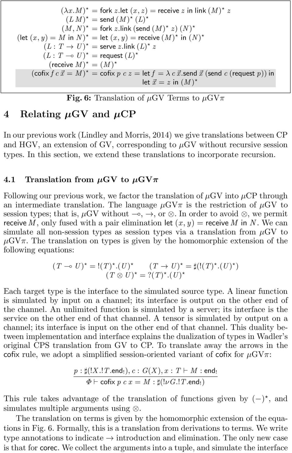 6: Translation of µgv Terms to µgvπ 4 Relating µgv and µcp In our previous work (Lindley and Morris, 2014) we give translations between CP and HGV, an extension of GV, corresponding to µgv without
