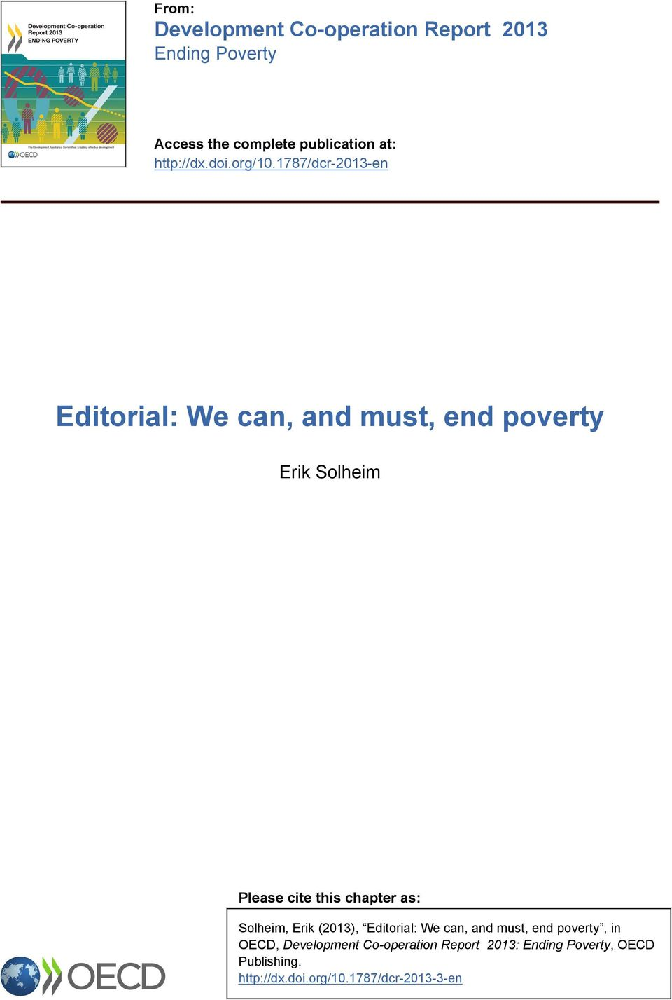 1787/dcr-2013-en Editorial: We can, and must, end poverty Erik Solheim Please cite this chapter as: