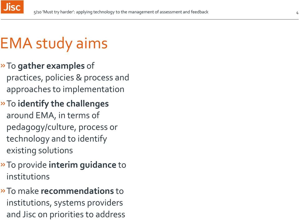 technology and to identify existing solutions»to provide interim guidance to institutions»to make