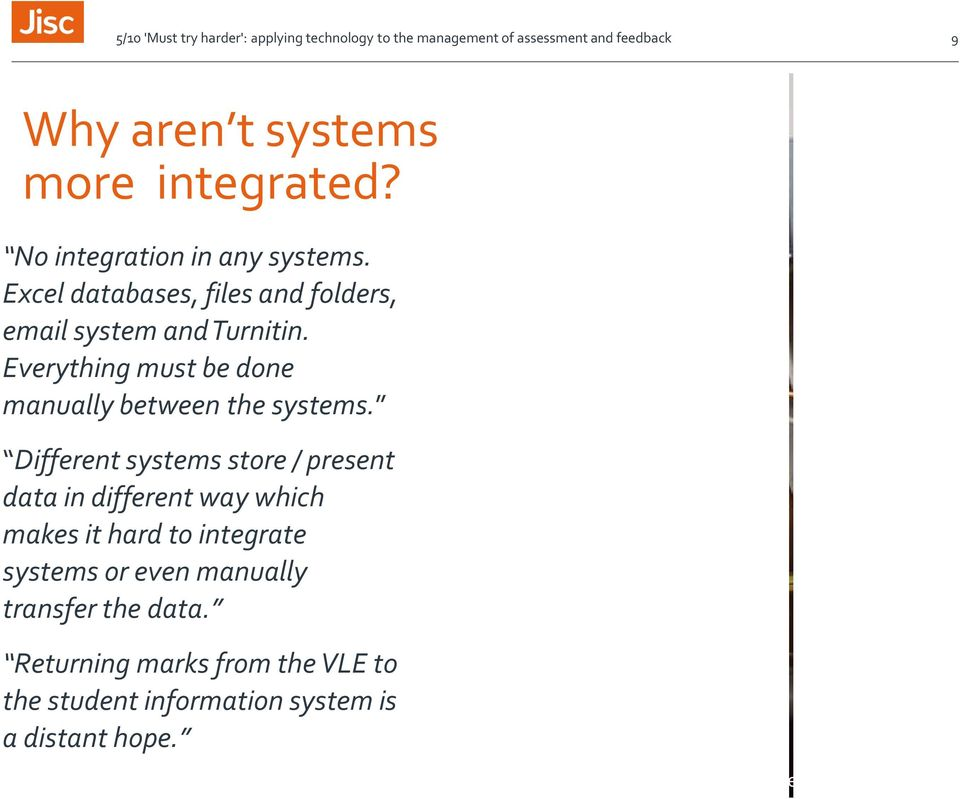 Everything must be done manually between the systems.