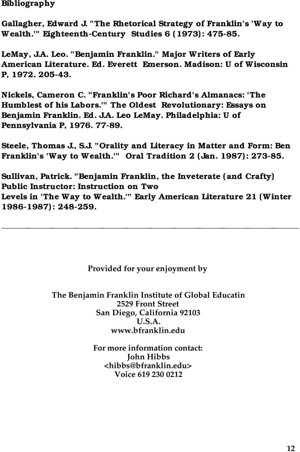 "'"" The Oldest Revolutionary: Essays on Benjamin Franklin. Ed. J.A. Leo LeMay. Philadelphia: U of Pennsylvania P, 1976. 77-89. Steele, Thomas J., S.J. ""Orality and Literacy in Matter and Form: Ben Franklin's 'Way to Wealth."