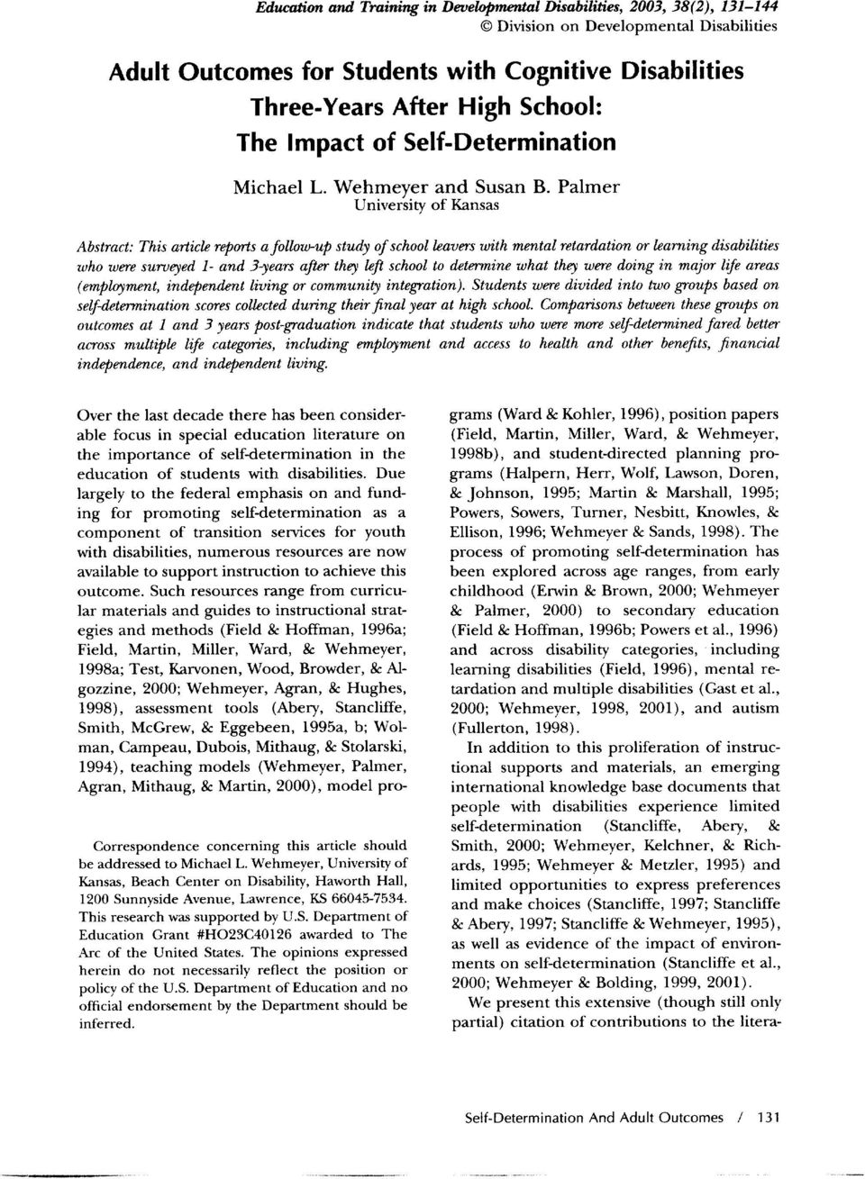 Palmer University of Kansas Abstract: This article reports afollow-up study of school leavers with mental retardation or learning disabilities who were surveyed 1- and 3-years after they left school