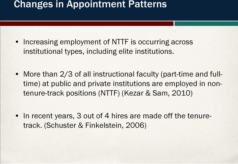 More than 2/3 of all instructional faculty (part-time and fulltime) at public and private