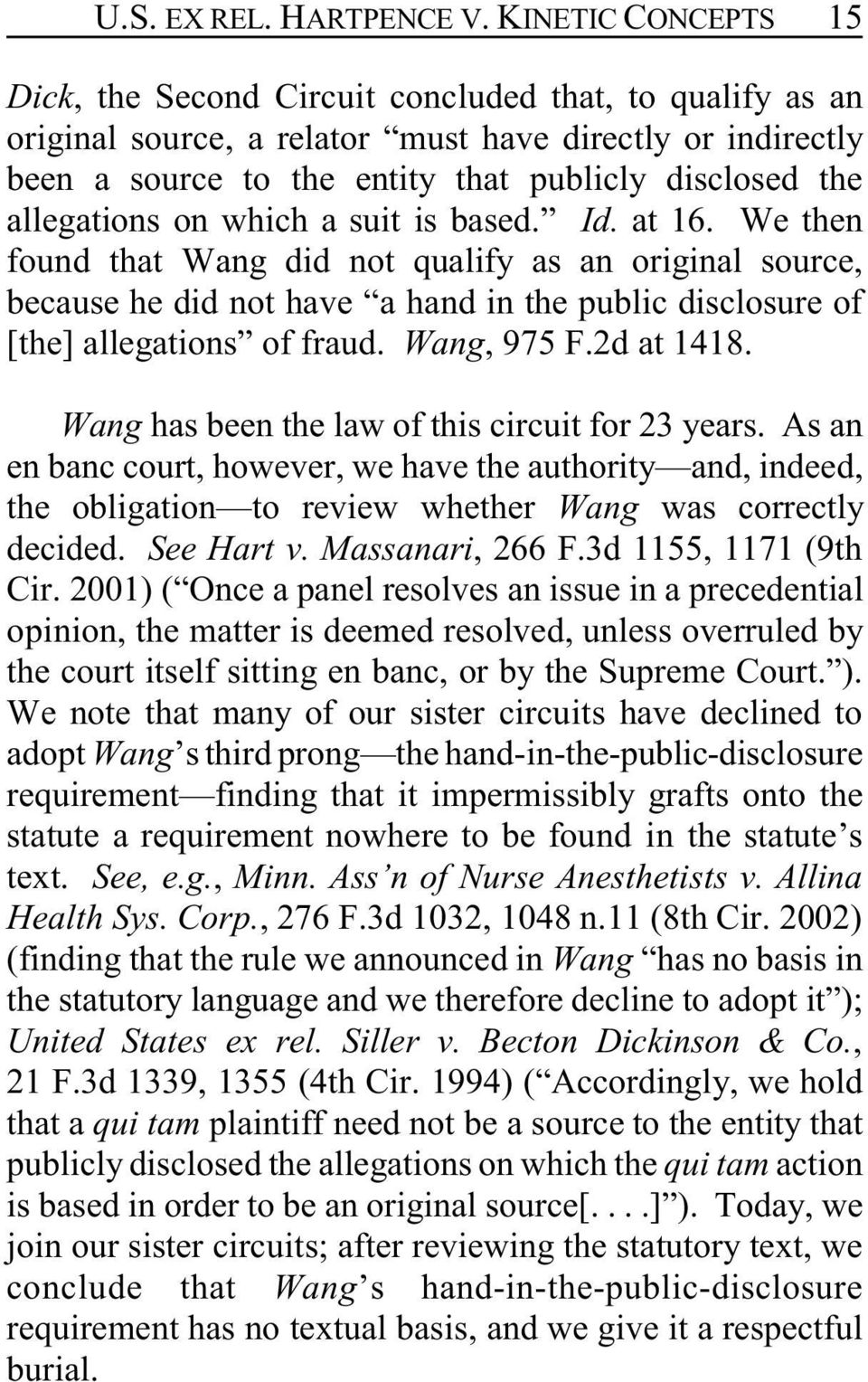 allegations on which a suit is based. Id. at 16. We then found that Wang did not qualify as an original source, because he did not have a hand in the public disclosure of [the] allegations of fraud.
