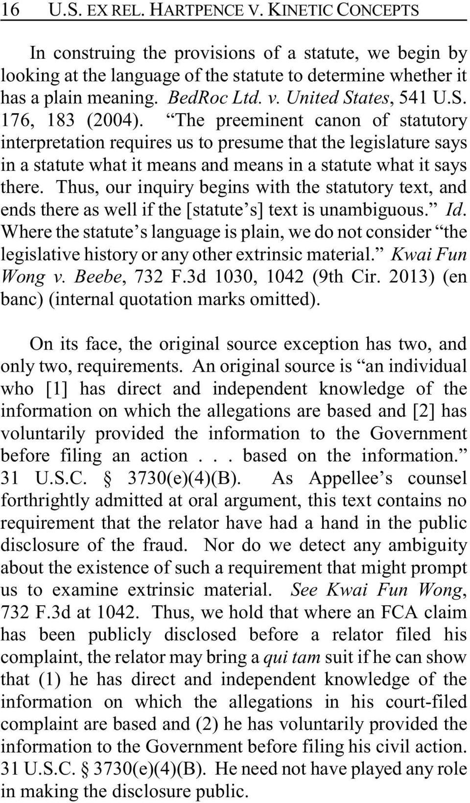 The preeminent canon of statutory interpretation requires us to presume that the legislature says in a statute what it means and means in a statute what it says there.