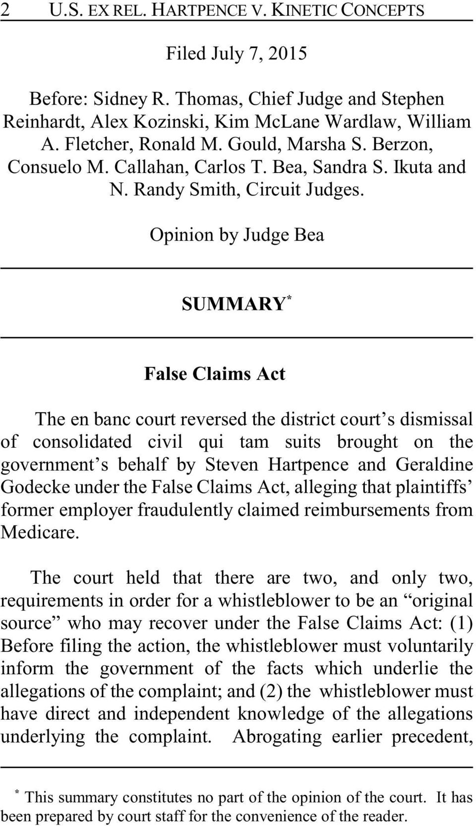 Opinion by Judge Bea SUMMARY * False Claims Act The en banc court reversed the district court s dismissal of consolidated civil qui tam suits brought on the government s behalf by Steven Hartpence