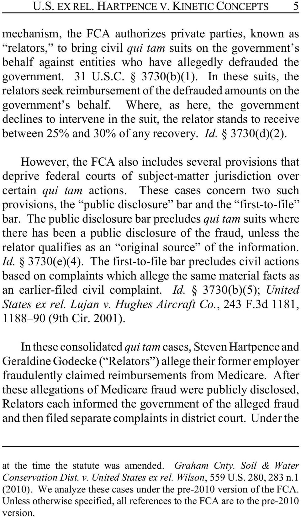 government. 31 U.S.C. 3730(b)(1). In these suits, the relators seek reimbursement of the defrauded amounts on the government s behalf.