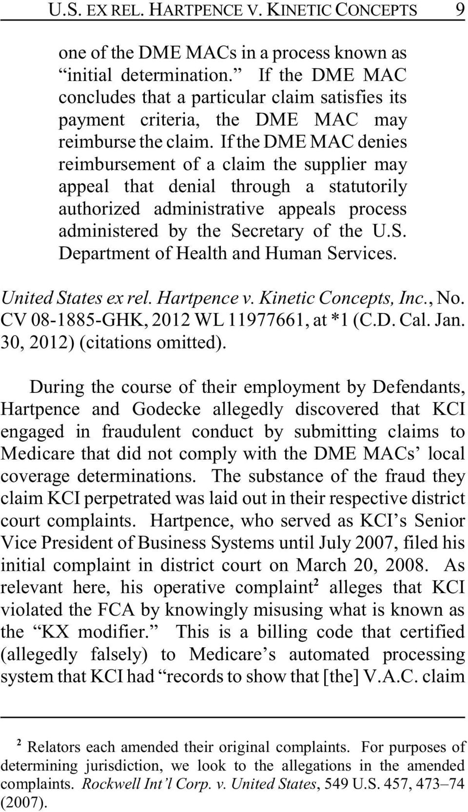 If the DME MAC denies reimbursement of a claim the supplier may appeal that denial through a statutorily authorized administrative appeals process administered by the Se