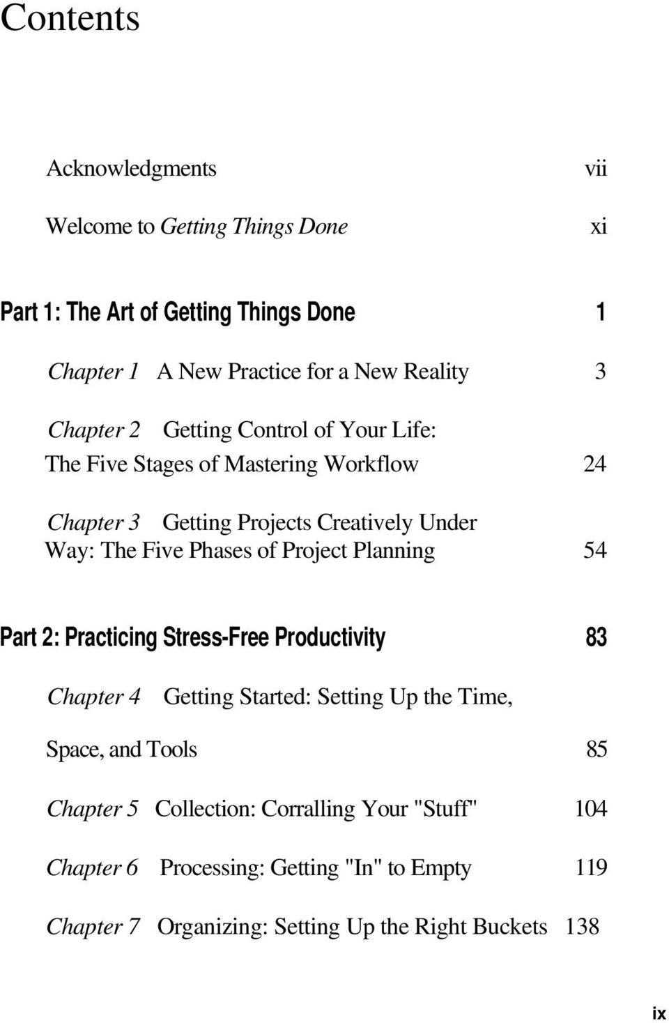 Phases of Project Planning 54 Part 2: Practicing Stress-Free Productivity 83 Chapter 4 Getting Started: Setting Up the Time, Space, and Tools 85