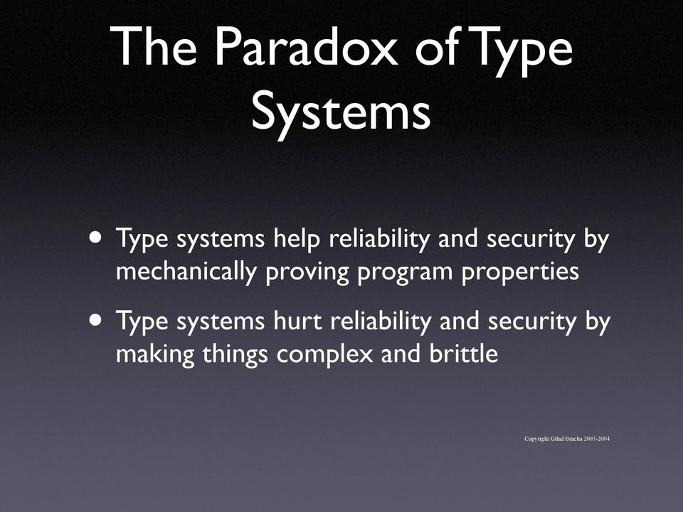 properties Type systems hurt reliability and security by