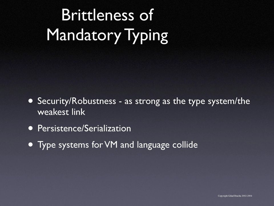 type system/the weakest link