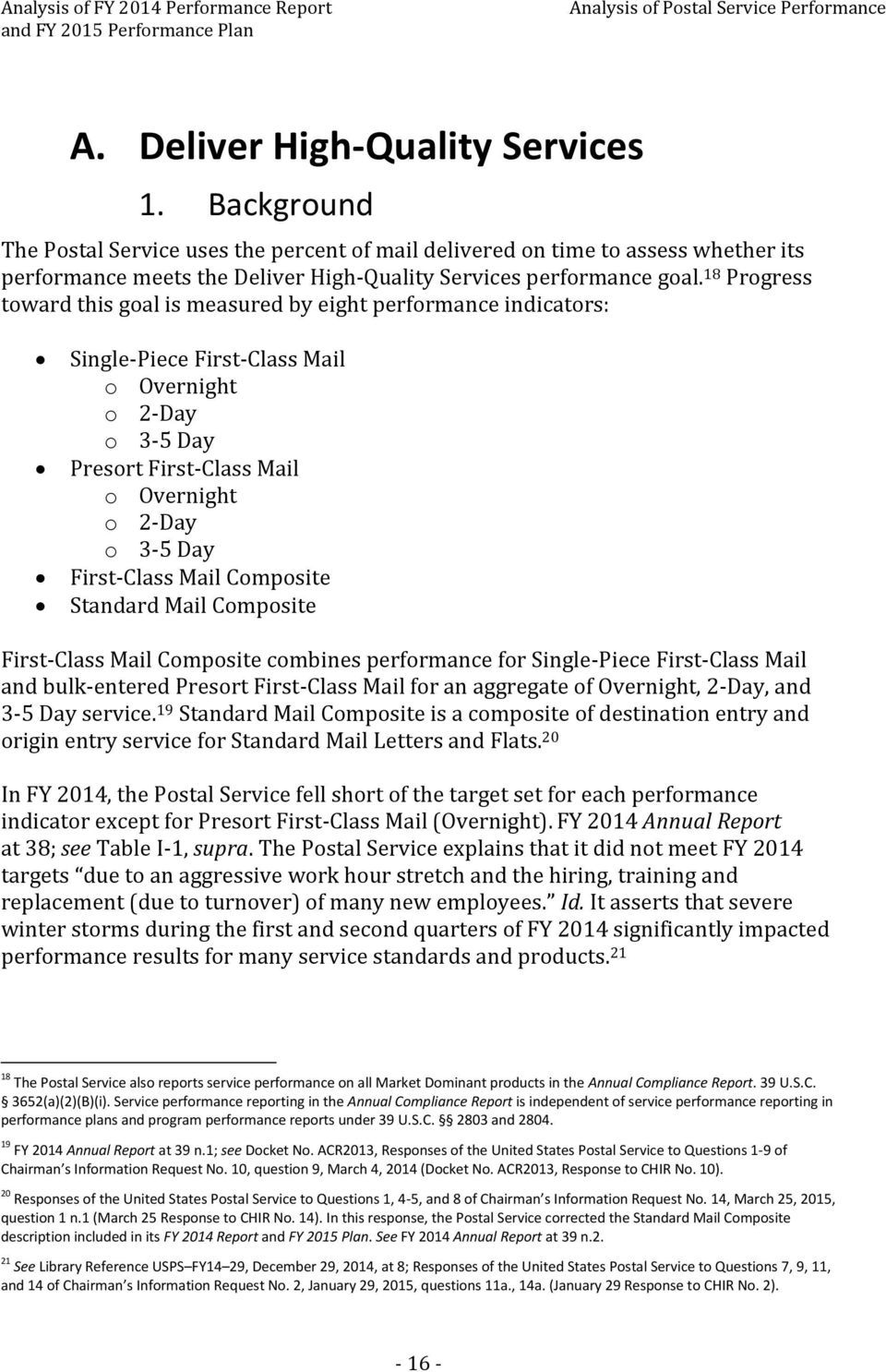 First-Class Mail Composite Standard Mail Composite First-Class Mail Composite combines performance for Single-Piece First-Class Mail and bulk-entered Presort First-Class Mail for an aggregate of