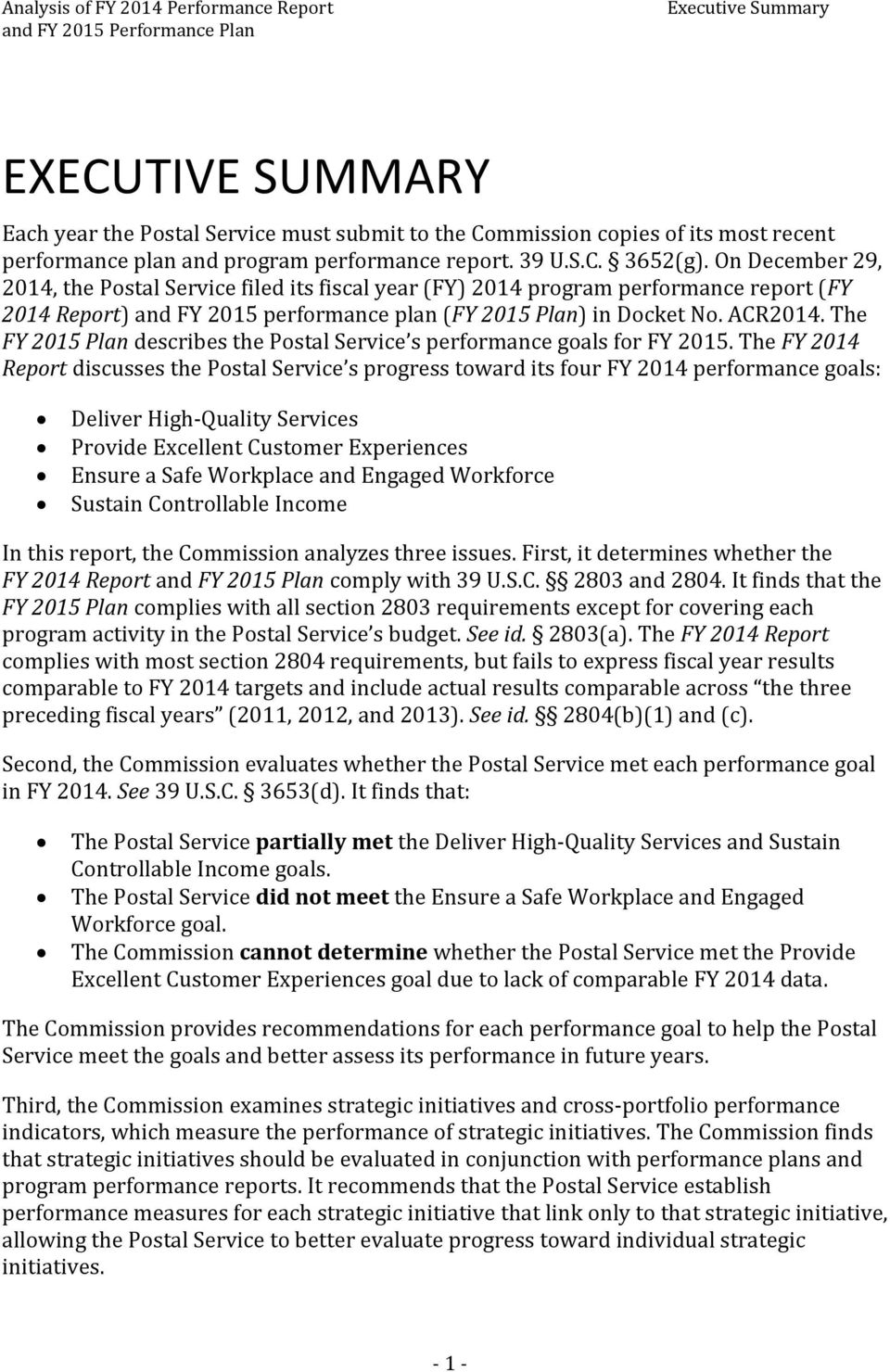 The FY 2015 Plan describes the Postal Service s performance goals for FY 2015.