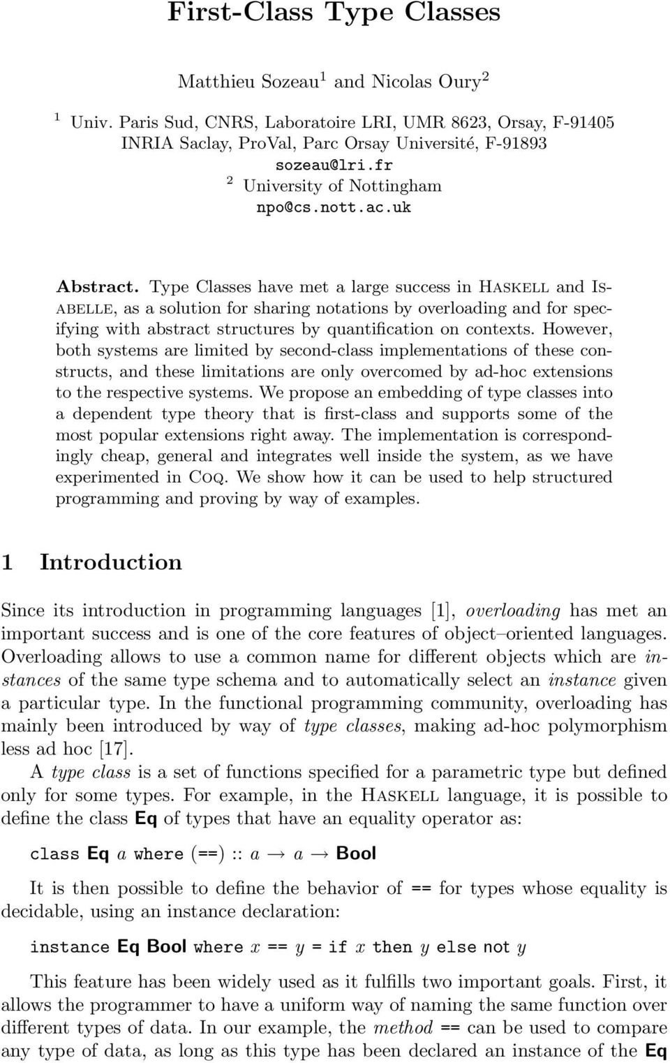 Type Classes have met a large success in Haskell and Isabelle, as a solution for sharing notations by overloading and for specifying with abstract structures by quantification on contexts.